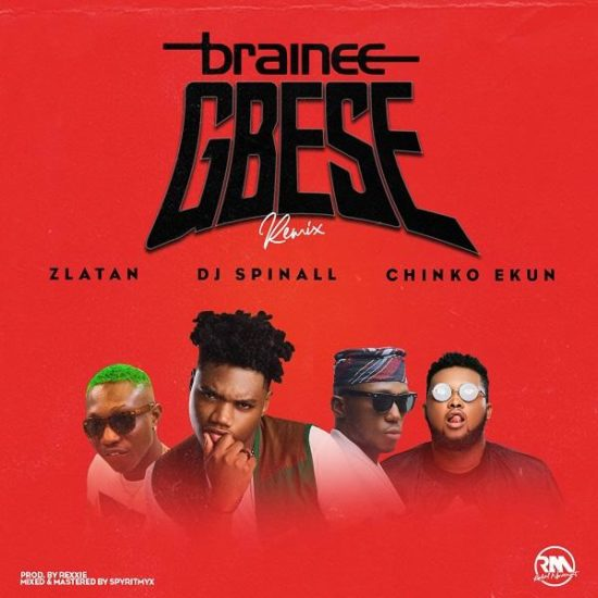 Brainee Gbese Remix ft Zlatan Ibile Chinko Ekun DJ Spinall album art